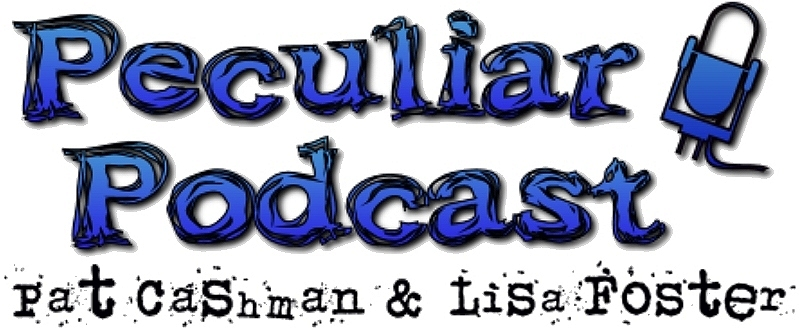 Peculiar Podcast with Pat Cashman & Lisa Foster